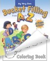 My Very Own Bucket Filling From A To Z Coloring Book