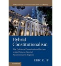 Comparative Constitutional Law and Policy: Hybrid Constitutionalism: The Politics of Constitutional Review in the Chinese Special Administrative Regions