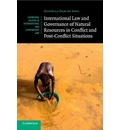 Cambridge Studies in International and Comparative Law: International Law and Governance of Natural Resources in Conflict and Post-Conflict Situations Series Number 121