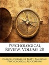 Psychological Review, Volume 28