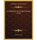 Les Medaillons de L'Empire Romain (1878) Les Medaillons de L'Empire Romain (1878)