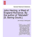 John Herring, a West of England Romance. by the Author of Mehalah [s. Baring Gould.] - John Herring