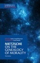 Cambridge Texts in the History of Political Thought: Nietzsche: On the Genealogy of Morality and Other Writings