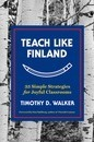 Teach Like Finland - 33 Simple Strategies for Joyful Classrooms