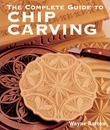 The Complete Guide to Chip Carving