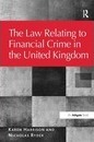 The Law Relating to Financial Crime in the United Kingdom
