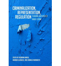 Criminalization, Representation, Regulation