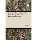 American Oratory, Selections From The Speeches Of Eminent Americans - Anon