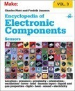 Encyclopedia of Electronic Components: Sensors for Location, Presence, Proximity, Orientation, Oscillation, Force, Load, Human Input, Liquid and Gas Properties, Light, Heat, Sound, and Electricity: Volume 3