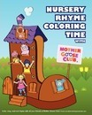 Nursery Rhyme Coloring Time with Mother Goose Club - Sona Jho M Ed