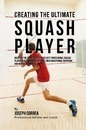 Creating the Ultimate Squash Player