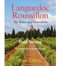 Languedoc Roussillon the Wines and Winemakers