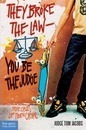 They Broke the Law - You be the Judge