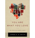 You Are What You Love