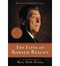 The Faith of Ronald Reagan - Mary Beth Brown