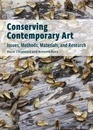 Conserving Contemporary Art - Issues, Methods, Materials, and Research