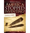Why Has America Stopped Inventing?