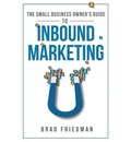 The Small Business Owner's Guide To Inbound Marketing - Brad Friedman
