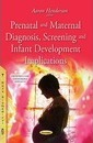 Prenatal & Maternal Diagnosis, Screening & Infant Development Implications