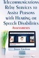 Telecommunications Relay Services to Assist Persons with Hearing or Speech Disabilities