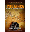 The Forgotten Exodus the Into Africa Theory of Human Evolution