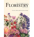 The Beginner's Guide to Floristry