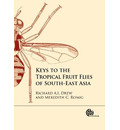 Keys to the Tropical Fruit Flies of South-East Asia