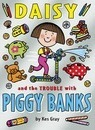 Daisy and the Trouble with Piggy Banks