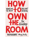 How to Own the Room