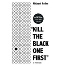 """""""Kill The Black One First"""""""