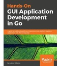Hands-On GUI Application Development in Go - Andrew Williams