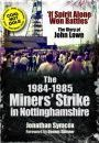 The 1984/85 Miners Strike in Nottinghamshire