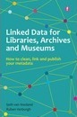 Linked Data for Libraries, Archives and Museums