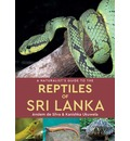 A Naturalist's Guide to the Reptiles of Sri Lanka