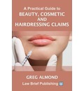 A Practical Guide to Beauty, Cosmetic and Hairdressing Claims
