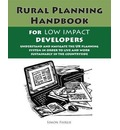 The Rural Planning Handbook for Low Impact Developers