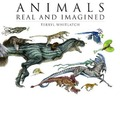 Animals Real and Imagined