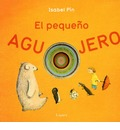 El pequeno agujero/ The small hole - Isabel Pin