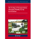 The Ecology of Transportation: Managing Mobility for the Environment - John Davenport