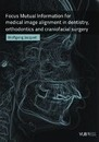 Focus Mutual Information for Medical Image Alignment in Dentistry, Orthodontics and Craniofacial Surgery - Wolfgang Jacquet