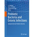 Probiotic Bacteria and Enteric Infections - J.J. Malago