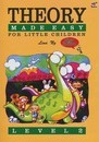 Theory Made Easy For Little Children Level 2